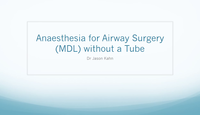 Anaesthesia for Airway Surgery...