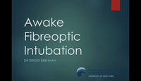 Awake fibreoptic intubation...